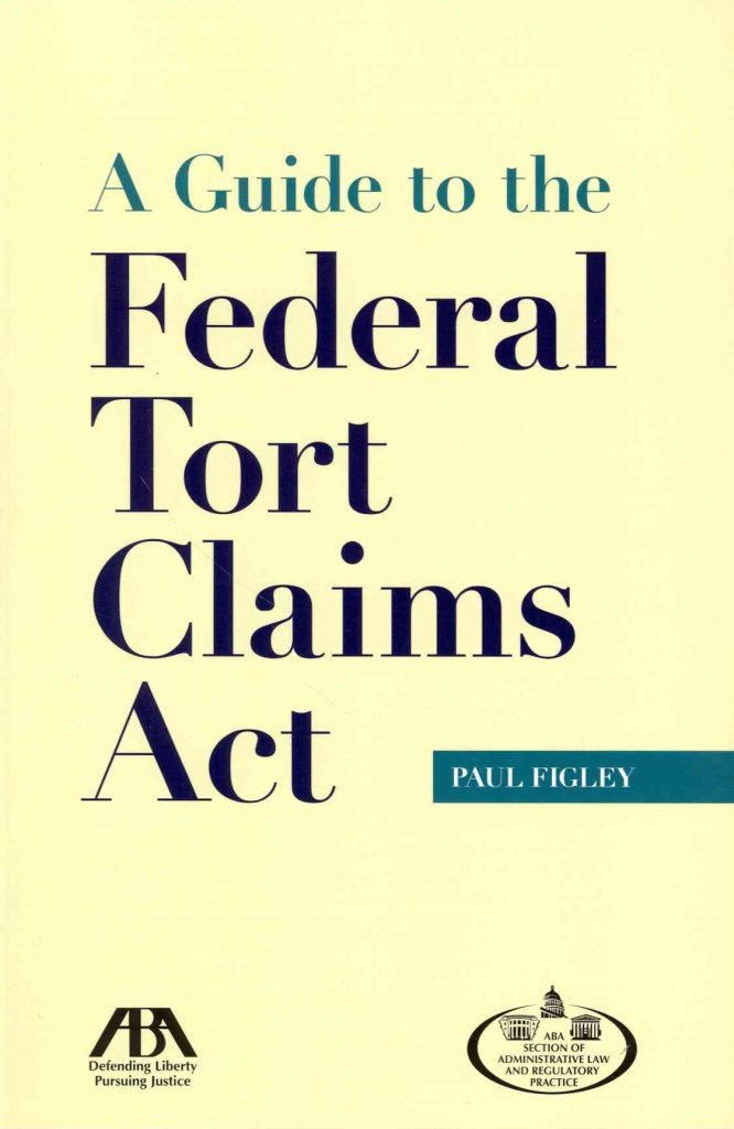 Download [A Guide to the Federal Tort Claims Act] (By: Paul Figley) [published: February, 2013] pdf epub
