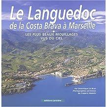 LANGUEDOC DE LA COSTA BRAVA À MARSEILLE : LES PLUS BEAUX MOUILLAGES VUS DU CIEL