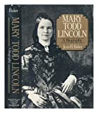 Mary Todd Lincoln, Justin G. Turner, 0394466438