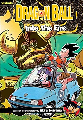 [Dragon Ball, Volume 3: Into the Fire] (By: Akira Toriyama) [published: September, 2009]