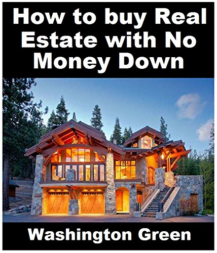 How to buy Real Estate with no money Down: How to flip a house:This guide will show you exactly how to buy real estate without using any of your own money.