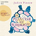 Die Phantasie der Schildkröte | Judith Pinnow