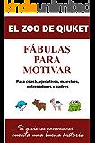 El zoo de Qiuket: Fábulas para motivar