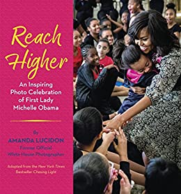 Reach Higher: An Inspiring Photo Celebration of First Lady