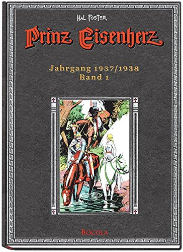 Prinz Eisenherz. Hal Foster-Gesamtausgabe, Band 1. Jahrgang 1937/1938 Gebundenes Buch – 1. September 2006 Harold R Foster Wolfgang J Fuchs Bocola Verlag 3939625000