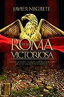 Roma Victoriosa. Como Una Aldea Italiana Llego A