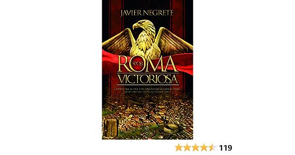 Roma victoriosa. Como una aldea italiana llego a conquistar ...