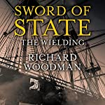 Sword of State: The Wielding | Richard Woodman
