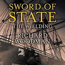 Sword of State: The Wielding Audiobook by Richard Woodman Narrated by Peter Noble