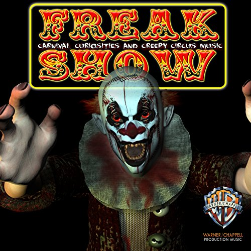 Freak Show: Carnival Curiosities and Creepy Circus -