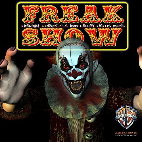 Freak Show: Carnival Curiosities and Creepy Circus Music -
