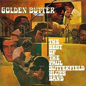 Paul Butterfield Blues Band Golden Butter The Best Of