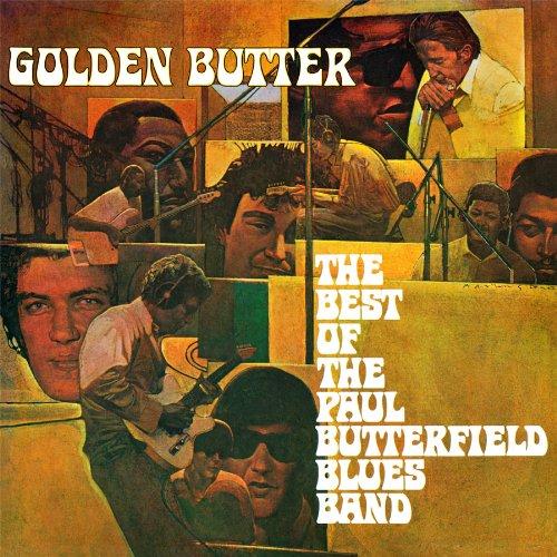 (Golden Butter-The Best Of The Paul Butterfield Blue Band)