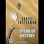 Spear of Destiny | Daniel Easterman