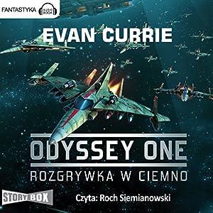 Rozgrywka w ciemno (Odyssey One 1) Hörbuch