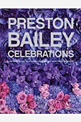 Spectacular Celebrations by Preston Bailey (2009) Hardcover Hardcover