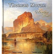 Thomas Moran: Yellowstone Man - 300 Hudson River School Paintings - Annotated