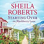 Starting over on Blackberry Lane: Life in Icicle Falls | Sheila Roberts