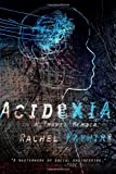 Acidexia by Haywire, Rachel (2012) Paperback