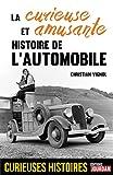 La curieuse et amusante histoire de l'automobile