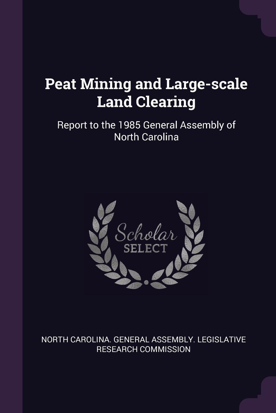 Peat Mining and Large-Scale Land Clearing: Report to the 1985 General Assembly of North Carolina PDF