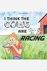 I Think The Cows Are Racing Paperback