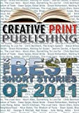The Creative Book of Ten Best Short Stories 2011, , 0956853552