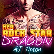 Her Rock Star Dragon - A BBW Paranormal Romance: Her Biker Dragon, Volume 3 | AJ Tipton