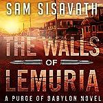 The Walls of Lemuria: A Purge of Babylon Novel   Sam Sisavath