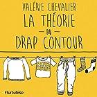 La théorie du drap contour | Livre audio Auteur(s) : Valérie Chevalier Narrateur(s) : Valerie Chevalier