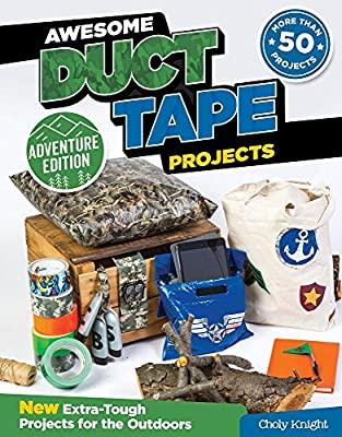 Awesome Duct Tape Projects, Adventure Edition: New Extra-Tough Projects for the Outdoors (Design Originals) from Design Originals