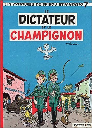 Spirou Et Fantasio 7 Le Dictateur Et Le Champignon