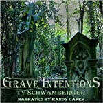 Grave Intentions | Ty Schwamberger