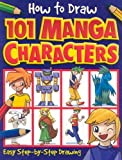 How to Draw 101 Manga Characters, , 1845107373