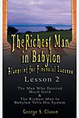 The Richest Man in Babylon: Blueprint for Financial Success - Lesson 2: Seven Remedies for a Lean Purse, the Debate of Good Luck & the Five Laws O Paperback