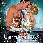 Her Wanton Wager : Mayhem in Mayfair, Volume 2   Grace Callaway