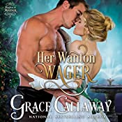 Her Wanton Wager : Mayhem in Mayfair, Volume 2 | Grace Callaway