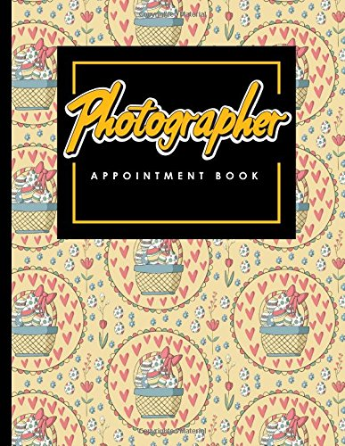 Download Photographer Appointment Book: 6 Columns Appointment Notebook, Best Appointment Scheduler, My Appointment Book, Cute Easter Egg Cover (Volume 33) pdf