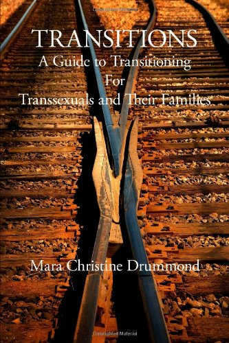 Book: Transitions - A Guide to Transitioning for Transsexuals and Their Families by Mara Drummond