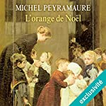 L'orange de Noël (L'orange de Noël 1)   Michel Peyramaure