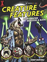 Creature Features: Draw Amazing Monsters and Aliens