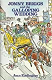 img - for Jonny Briggs and the Galloping Wedding by Joan Eadington (1983-02-04) book / textbook / text book
