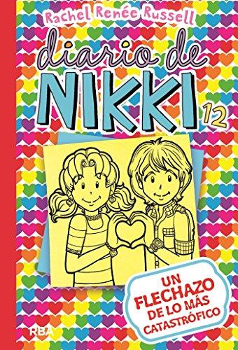 Un flechazo de lo más catastrófico (Diario de Nikki nº 12) (Spanish Edition)