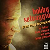 Grass Roots Movement by Bobby Selvaggio