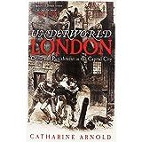 """Underworld London Pa"" av Catharine Arnold"