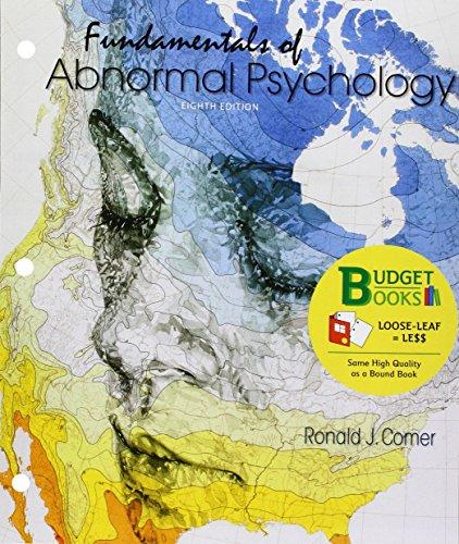 Loose-Leaf Version for Fundamentals of Abnormal Psychology (Fundamentals Of Abnormal Psychology Ronald J Comer)