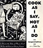 Cook As I Say, Not As I Do, Margaret Sullivan, 155652224X