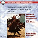 Tibetan Buddhist Rites From The Monasteries Of Bhutan Volume 4: Tibetan & Bhutanese Instrumental and Folk Music