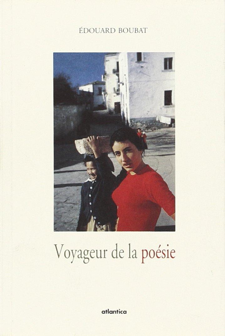 Amazon.com: Voyageur de la poésie (9782843942549): Edouard Boubat: Books