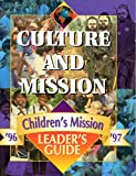 img - for Culture and Mission Leader's Guide 1996 - 1997 - Choldren's Mission book / textbook / text book